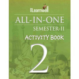 NEW LEARNWELL ALL IN ONE ACTIVITY BOOK CLASS-2 SEM-2 CBSE (E)