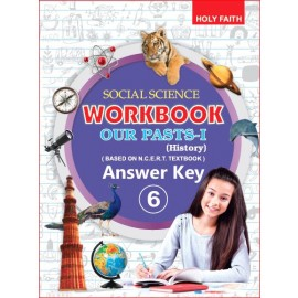 HFI ANSWER KEYS TO NCERT-BASED SOCIAL SCIENCE-HISTORY WORKBOOK-6