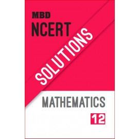 MBD NCERT SOLUTIONS MATHEMATICS (E)-12