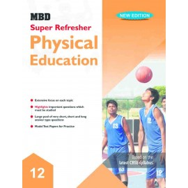 MBD SUPER REFRESHER PHYSICAL EDUCATION - XII (CBSE) (E)