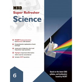 MBD SUPER REFRESHER SCIENCE - VI (CBSE) (E)