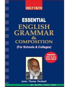 HOLY FAITH ESSENTIAL ENGLISH GRAMMAR AND COMPOSITION (FOR SCHOOLS AND COLLEGES)